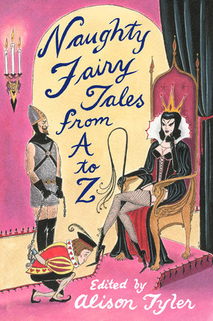 Naughty Fairy Tales from A to Z by Alison Tyler