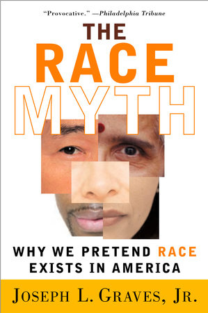 The Race Myth by Joseph Graves