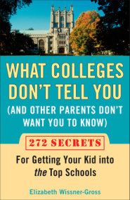 What Colleges Don't Tell You (And Other Parents Don't Want You to Know)