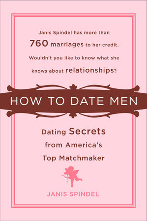 How to Date Men by Janis Spindel