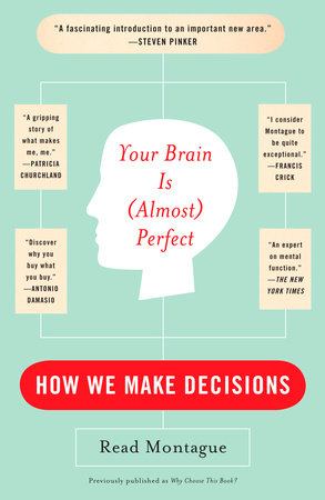 Your Brain Is (Almost) Perfect by Read Montague
