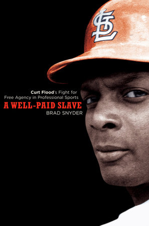 A Well-Paid Slave by Brad Snyder