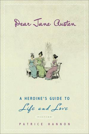 Dear Jane Austen by Patrice Hannon