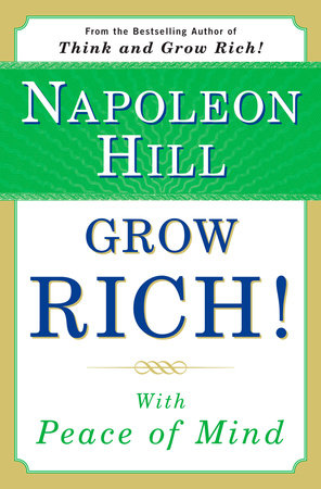 Grow Rich! by Napoleon Hill