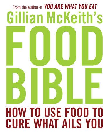 Gillian McKeith's Food Bible by Gillian McKeith