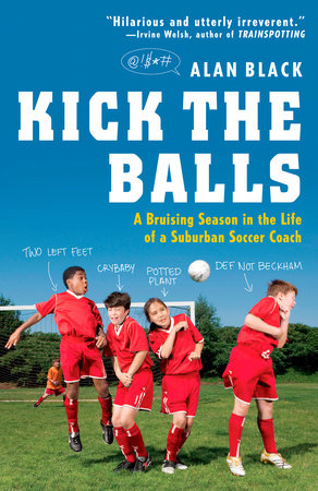 Kick the Balls by Alan Black