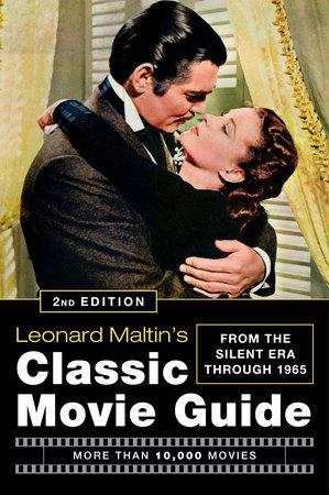 Leonard Maltin's Classic Movie Guide by Leonard Maltin