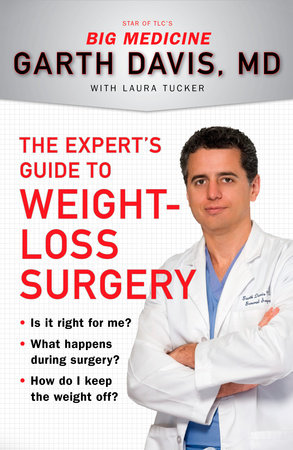 The Expert's Guide to Weight-Loss Surgery by Garth Davis and Laura Tucker