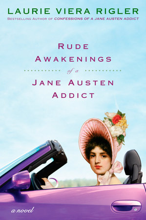 Rude Awakenings of a Jane Austen Addict by Laurie Viera Rigler