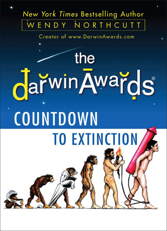 The Darwin Awards Countdown to Extinction