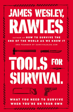 Tools for Survival by James Wesley, Rawles