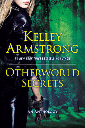 Otherworld Secrets by Kelley Armstrong