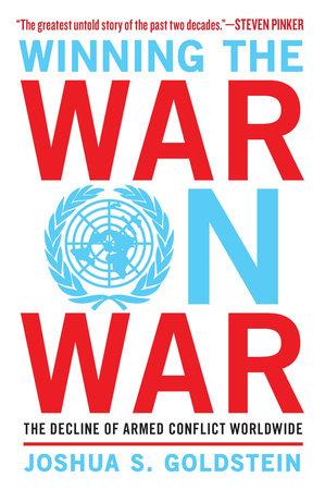 Winning the War on War by Joshua S. Goldstein