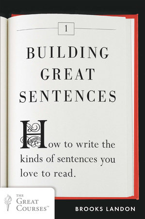 Building Great Sentences by Brooks Landon