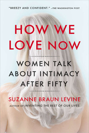 How We Love Now by Suzanne Braun Levine