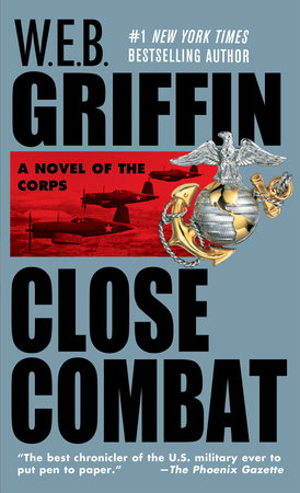 Close Combat by W.E.B. Griffin