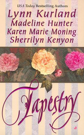 Tapestry by Lynn Kurland, Madeline Hunter and Karen Marie Moning