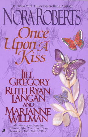 Once Upon a Kiss by Nora Roberts, Jill Gregory, Ruth Ryan Langan and Marianne Willman