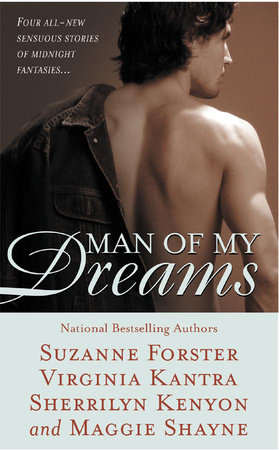 Man of My Dreams by Sherrilyn Kenyon, Maggie Shayne, Suzanne Forster and Virginia Kantra