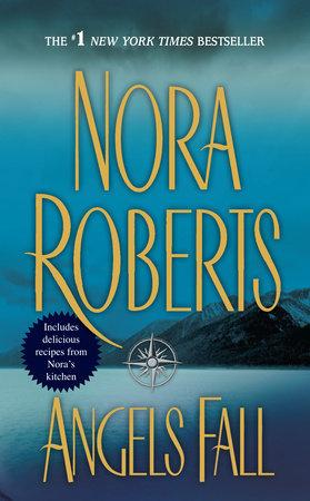 Angels Fall by Nora Roberts | PenguinRandomHouse com: Books