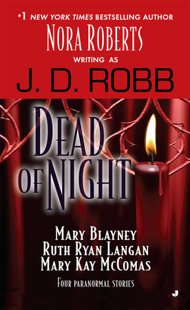 Dead of Night by J. D. Robb, Mary Blayney, Ruth Ryan Langan and Mary Kay McComas