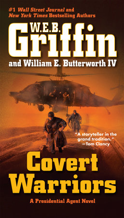 Covert Warriors by W.E.B. Griffin and William E. Butterworth IV