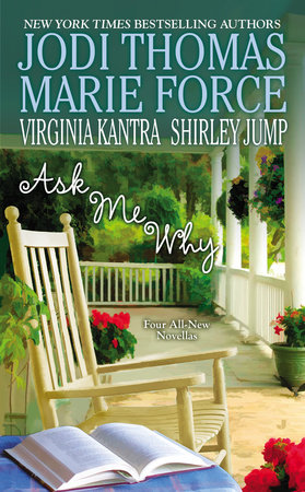 Ask Me Why by Jodi Thomas, Marie Force, Shirley Jump and Virginia Kantra