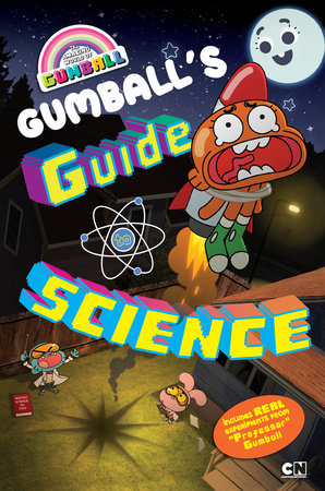 Gumball's Guide to Science by Kiel Phegley