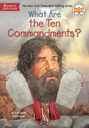 What Are the Ten Commandments? by Yona Zeldis McDonough and Who HQ
