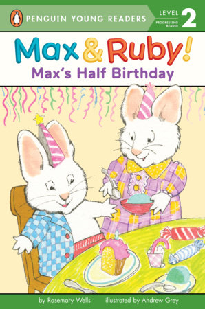 Max's Half Birthday by Rosemary Wells