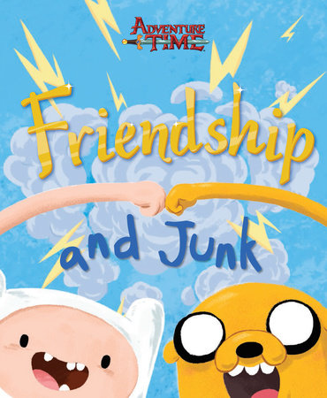 Friendship and Junk by Cartoon Network Books