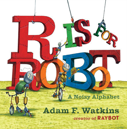 R Is for Robot by Adam F. Watkins