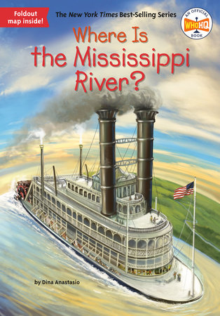 Where Is the Mississippi River? by Dina Anastasio and Who HQ