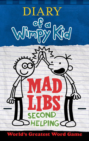 Diary of a Wimpy Kid Mad Libs: Second Helping
