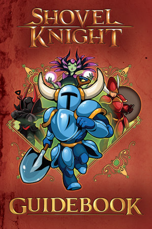 Shovel Knight Guidebook by Lloyd Cordill