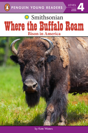 Where the Buffalo Roam by Kate Waters