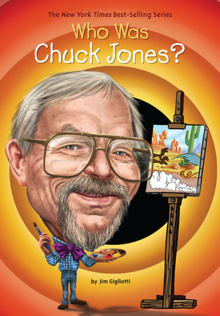 Who Was Chuck Jones? by Jim Gigliotti and Who HQ