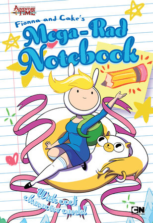 Fionna and Cake's Mega-Rad Notebook