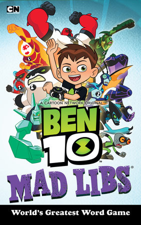 Ben 10 Mad Libs By Rob Valois