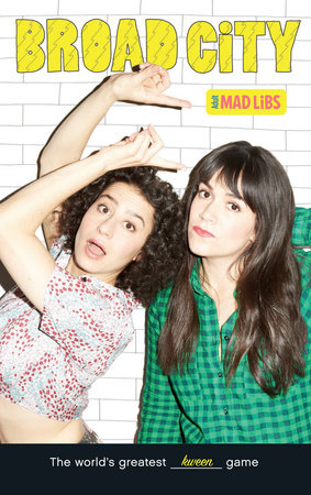 Broad City Mad Libs