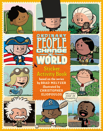 Ordinary People Change the World Sticker Activity Book by Brad Meltzer; Illustrated by Christopher Eliopoulos