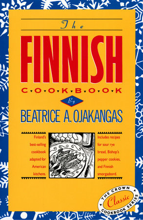 The Finnish Cookbook by Beatrice Ojakangas