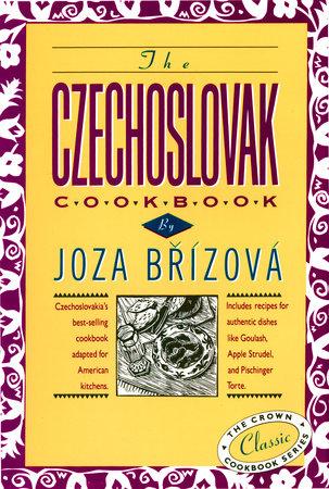 The Czechoslovak Cookbook by Joza Brizova