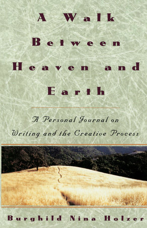A Walk Between Heaven and Earth by Burghild Nina Holzer
