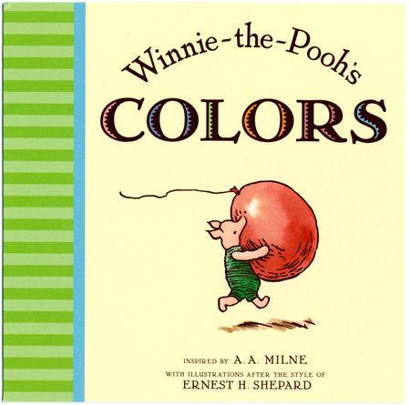 Winnie the Pooh\'s Colors by A. A. Milne | PenguinRandomHouse.com