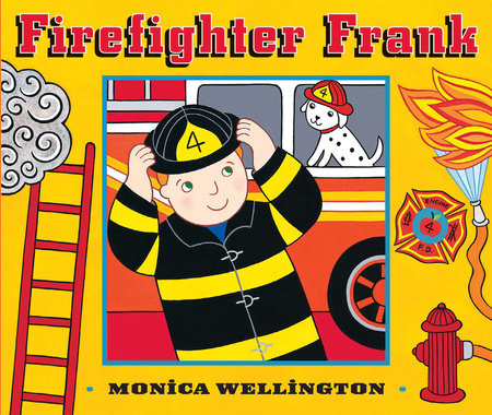Firefighter Frank by Monica Wellington