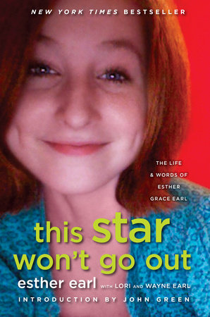 This Star Won't Go Out by Esther Earl, Lori Earl and Wayne Earl