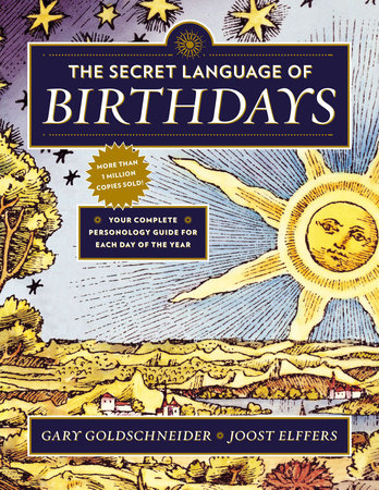 The Secret Language of Birthdays by Gary Goldschneider and Joost Elffers