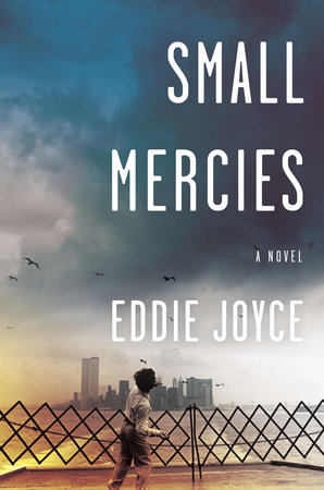 Small Mercies by Eddie Joyce
