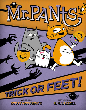 Mr. Pants: Trick or Feet! by Scott Mccormick; Illustrated by R. H. Lazzell